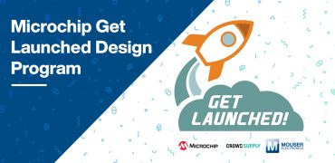 Mouser, Microchip e Crowd Supply presentano il programma Get Launched
